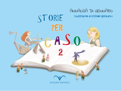 """La collana """"STORIE PER CASO"""" si arricchisce di un nuovo edito firmato Annalisa Di Gennaro"""
